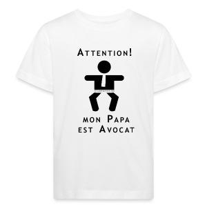 Attention Papa Avocat - T-shirt bio Enfant