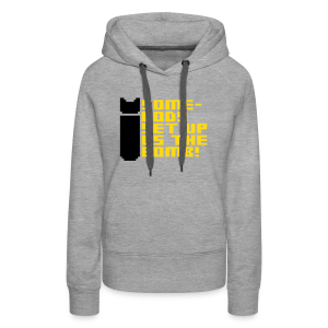 Somebody Set Us Up the Bomb! (free shirtcolor selection) - Women's Premium Hoodie