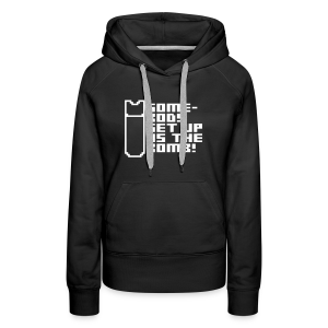 Somebody Set Us Up the Bomb! - Women's Premium Hoodie