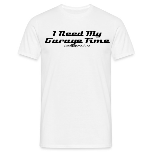 I Need My Garage Time - Männer T-Shirt