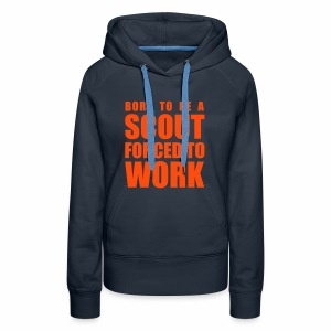 Born to be a Scout - Sweat-shirt à capuche Premium pour femmes