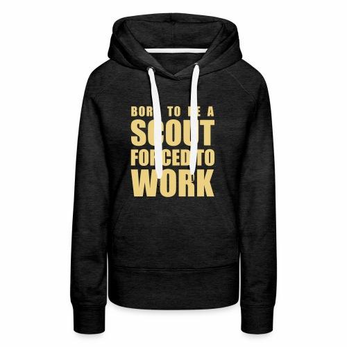 Born to be a Scout - Sweat-shirt à capuche Premium pour femmes