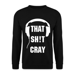 THAT SH!T CRAY 4 - Men's Sweatshirt