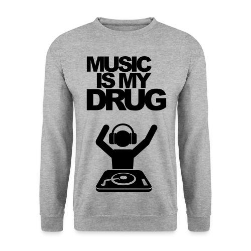 Music is my drug - Men's Sweatshirt