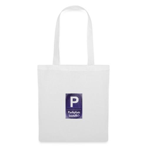 Parkplatz (beim Universum) bestellt? - Stoffbeutel