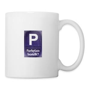 Parkplatz (beim Universum) bestellt? - Tasse