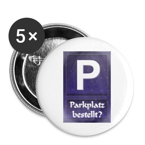 Parkplatz (beim Universum) bestellt? - Buttons klein 25 mm