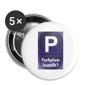 Parkplatz (beim Universum) bestellt? - Buttons groß 56 mm