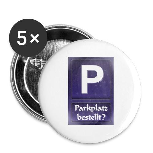 Parkplatz (beim Universum) bestellt? - Buttons groß 56 mm (5er Pack)