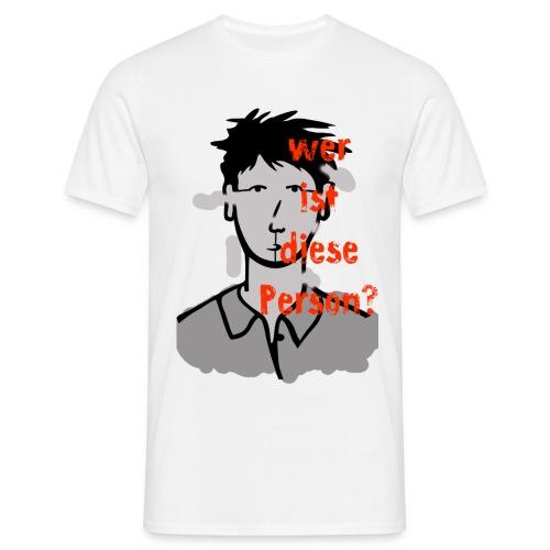 weristdiesepersongrau - Männer T-Shirt