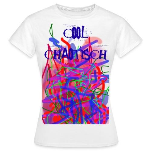 cool & chaotisch - Frauen T-Shirt