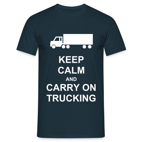 Keep Calm and Carry on Trucking Tee - Men's T-Shirt