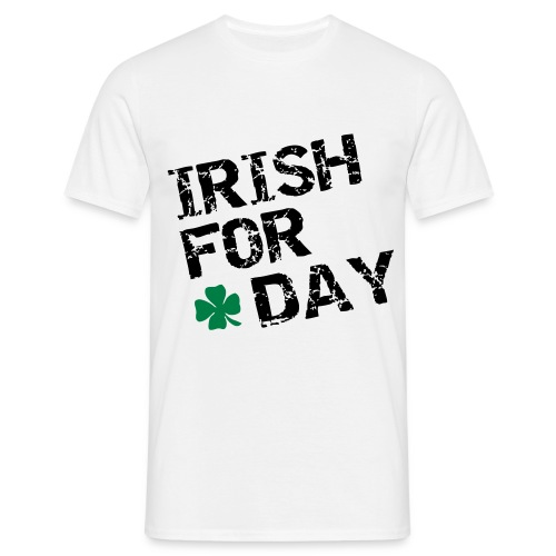 Fun drinking shirt Irish for a day - Mannen T-shirt