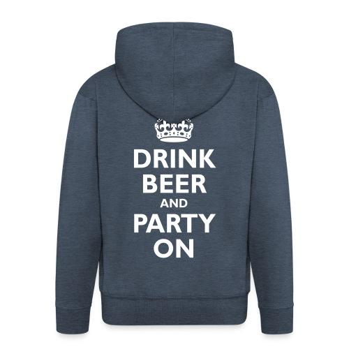 Drink Beer And Party On Zip Up Hoodie - Men's Premium Hooded Jacket