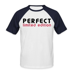 I'm Perfect, I'm Limited Edition - Men's Baseball T-Shirt