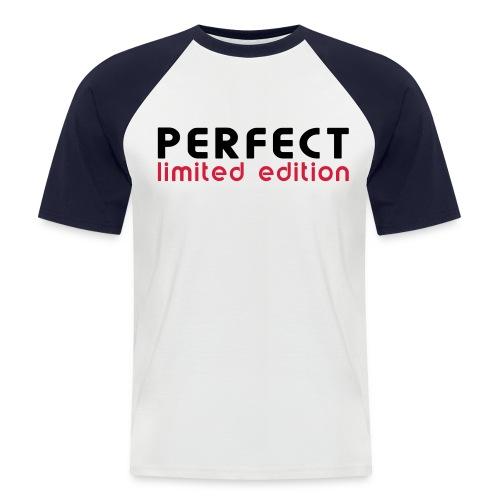 I'm Perfect, I'm Limited Edition - Men's Baseball T-Shirt