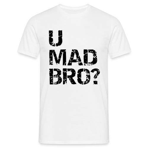Vit T-Shirt U MAD BRO? - Men's T-Shirt
