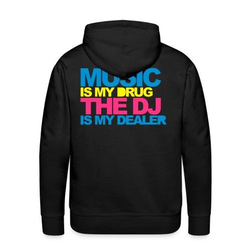 Music is the drug! - Men's Premium Hoodie
