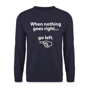 Mens 'When Nothing Goes Right...Go Left' Sweatshirt - Men's Sweatshirt
