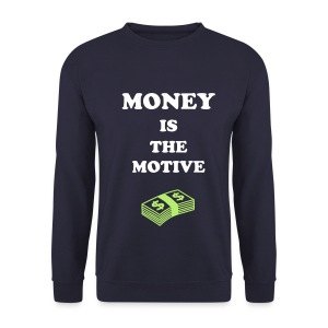 Mens 'MONEY IS THE MOTIVE' Sweatshirt - Men's Sweatshirt