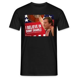 I Believe In Donny Shankle Fundraiser Shirt  - Men's T-Shirt
