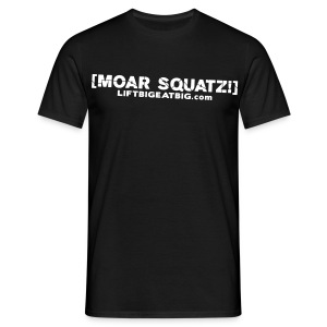 MOAR SQUATZ! - Men's T-Shirt