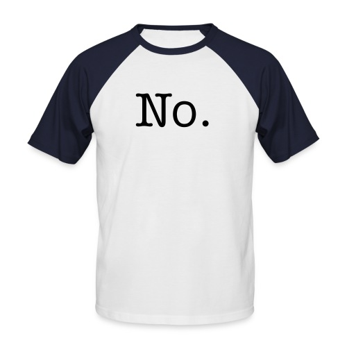 No. Baseball Shirt - Men's Baseball T-Shirt