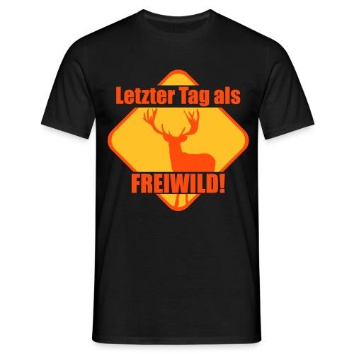Letzter Tag als Freiwild - Männer T-Shirt