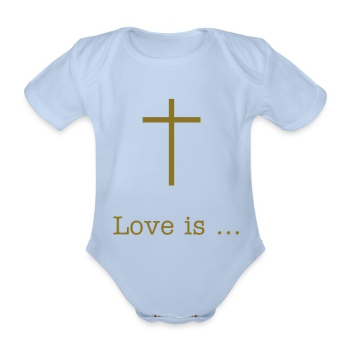 Love is  - Organic Short-sleeved Baby Bodysuit