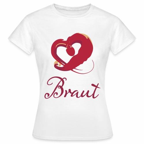 Braut Herz - Frauen T-Shirt