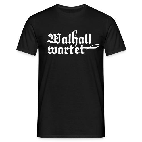 Walhalla wartet T-Shirt - Männer T-Shirt