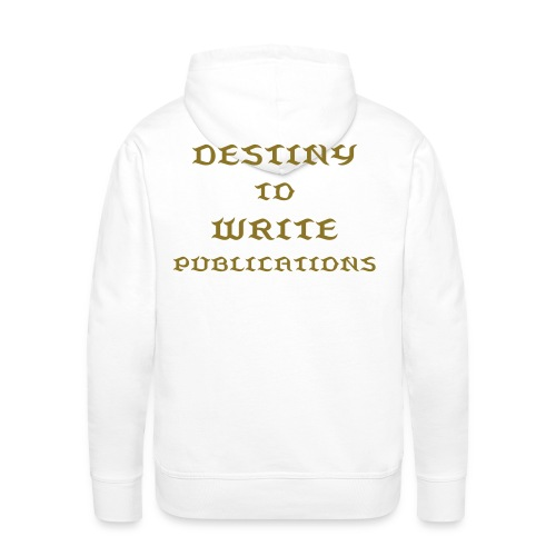 DESTINY TO WRITE PUBLICATIONS - GOLD WRITING - Men's Premium Hoodie