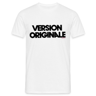 Tee shirts ~ Tee shirt Homme ~ Version Originale Homme