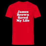 Tee shirts ~ Tee shirt Homme ~ James Brown Saved My Live