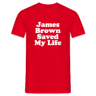 Tee shirts ~ Tee shirt Homme ~ James Brown Saved My Live