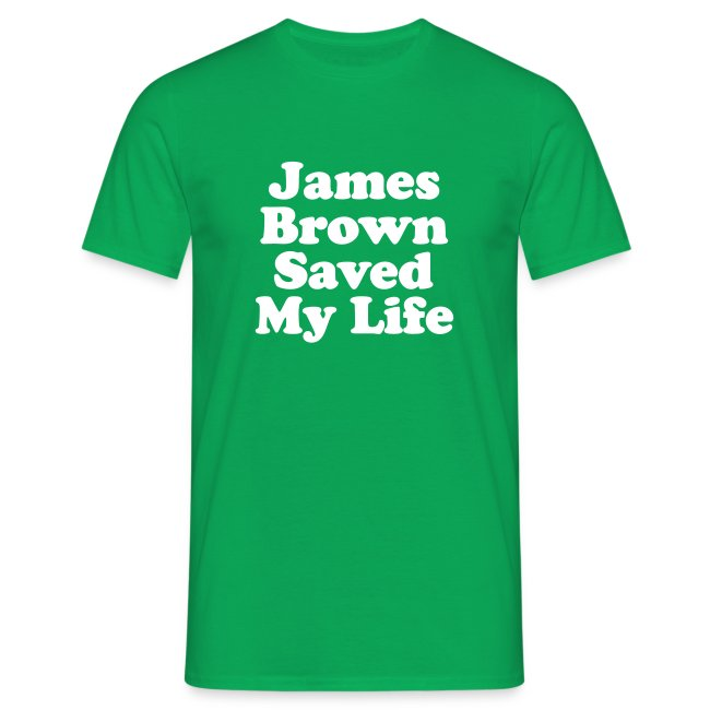 James Brown Saved My Live
