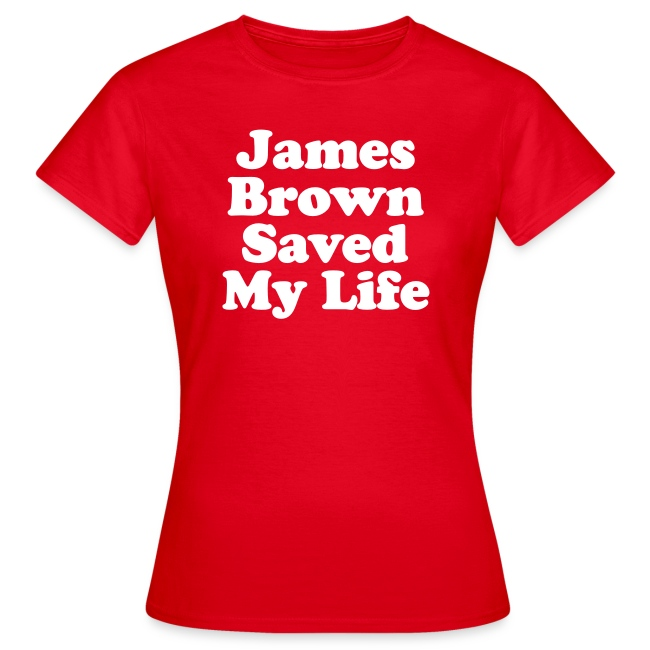 James Brown Saved My Live - Women