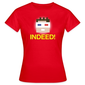 INDEED! Women's - Women's T-Shirt