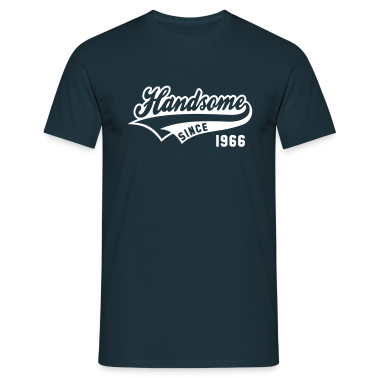 Handsome SINCE 1966 - Birthday T-Shirt WN