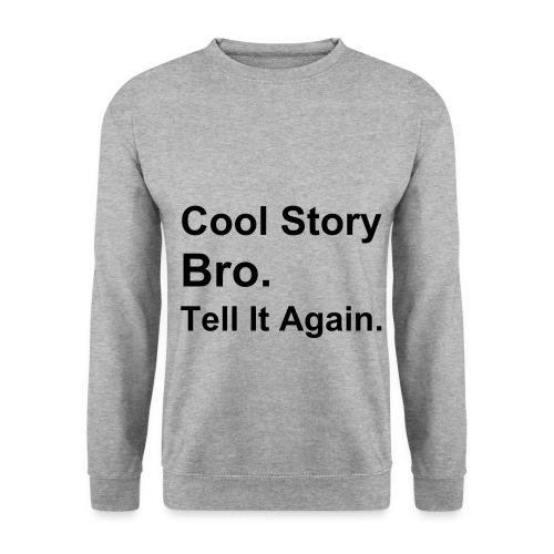 Cool Story Bro Men's Sweatshirt - Men's Sweatshirt