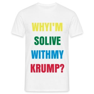 Why Im So Live With My Krump - T-shirt Homme