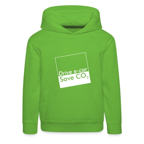 Drive e-car - Save CO2   © by TOSKIO-VTMS - Kinder Premium Hoodie