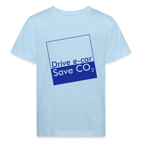 Drive e-car - Save CO2   © by TOSKIO-VTMS - Kinder Bio-T-Shirt