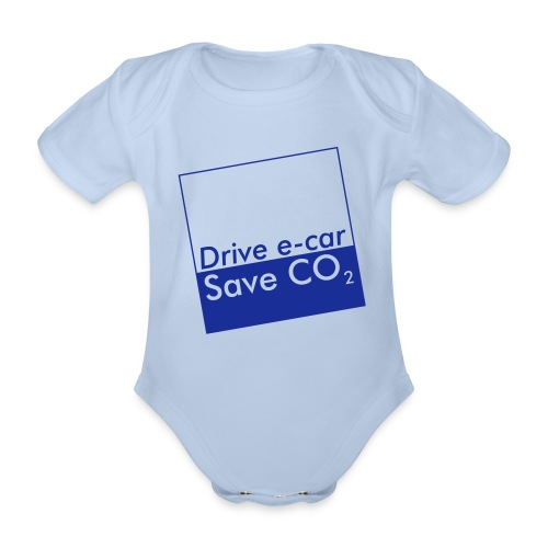 Drive e-car - Save CO2   © by TOSKIO-VTMS - Baby Bio-Kurzarm-Body