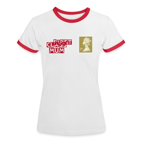 First Class Mum - Red - Women's Ringer T-Shirt