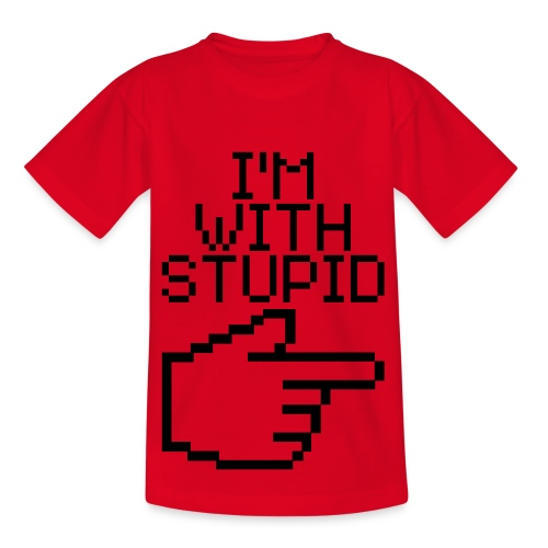 i'm with stupid - Teenager T-shirt