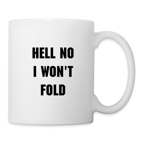 Poker mug Hell no I won't fold - Mug