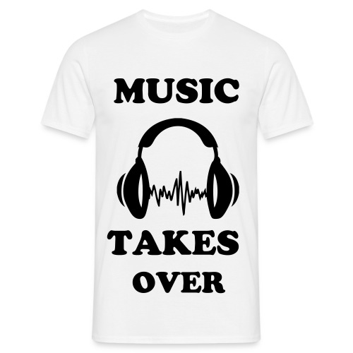 MUSIC TAKES OVER - Men's T-Shirt