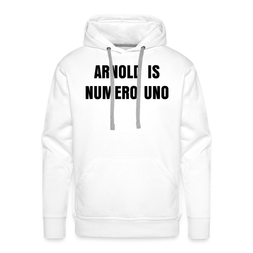 Arnold is Numero Uno Hoddy - Men's Premium Hoodie