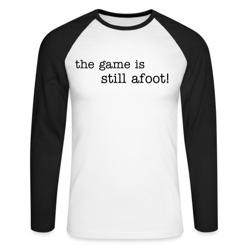 The game is still afoot! - Männer Baseballshirt langarm